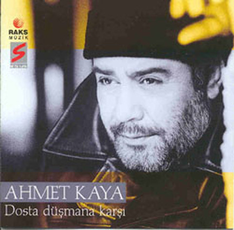 Dosta Düsmana Karsi - Ahmet Kaya