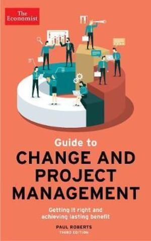 The Economist Guide To Change And Project Management