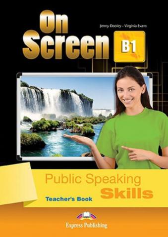 On Screen B1 Public speaking skills. Teacher's book. Книга для учителя