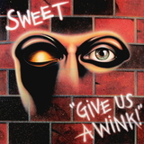 Sweet / Give Us A Wink (LP)