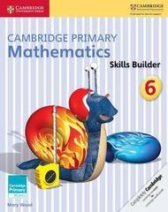 Cambridge Primary Mathematics Skills Builder 6,  Paperback, 1 Ed, Wood