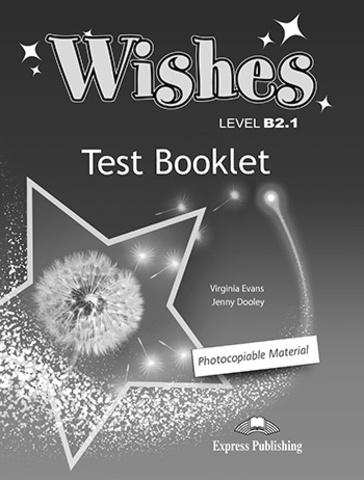 Wishes B2.1 test booklet - тесты и контрольные задания