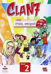 Clan 7 con ?Hola, Amigos! 2 Libro del Alumno +R