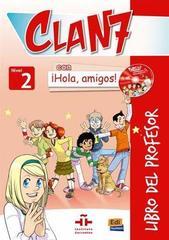 Clan 7 con ?Hola, Amigos! 2 Libro del Profesor ...