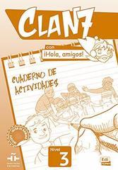 Clan 7 con ?Hola, Amigos! 3 Cuaderno de Activid...