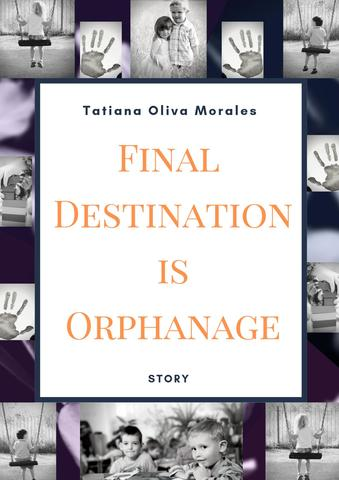 Final Destination is Orphanage. Story