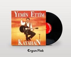 Vinil \ Пластинка \ Vynil KAYAHAN - YEMİN ETTİM / LP