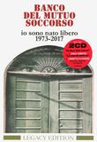 Banco Del Mutuo Soccorso / Io Sono Nato Libero 1973-2017 (Legacy Edition)(2CD)