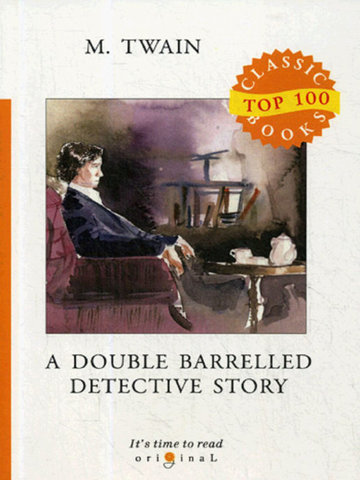 A Double Barrelled Detective Story   Twain M.