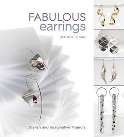 Fabulous Earrings: Stylish and Imaginative Projects