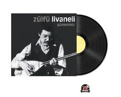 Vinil \ Пластинка \ Vynil ZÜLFÜ LİVANELİ - GÜNLERİMİZ /LP