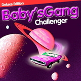 Baby's Gang / Challenger (Deluxe Edition)(LP)