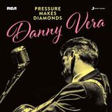 Danny Vera / Pressure Makes Diamonds (LP)