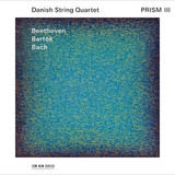 Danish String Quartet / Prism III: Beethoven, Bartok, Bach (CD)