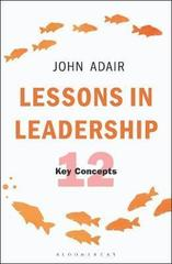 Lessons in Leadership : 12 Key Concepts