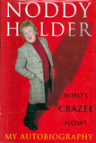 Noddy Holder: Who's Crazee Now? My Autobiography / Noddy Holder