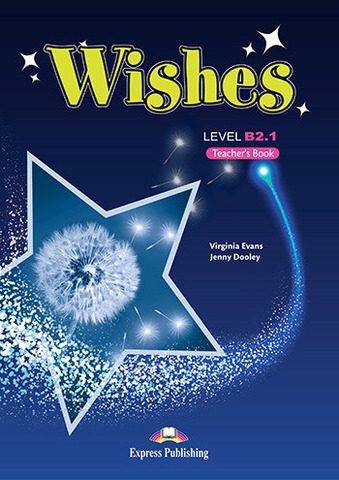 Wishes B2.1 - Teacher's Book (overprinted) - книга для учителя