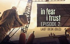 In Fear I Trust - Episode 2: Last Desk (DLC) (для ПК, цифровой ключ)