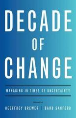 Decade of Change : Managing in Times of Uncertainty