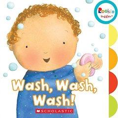 Wash, Wash, Wash!  (board book) ***