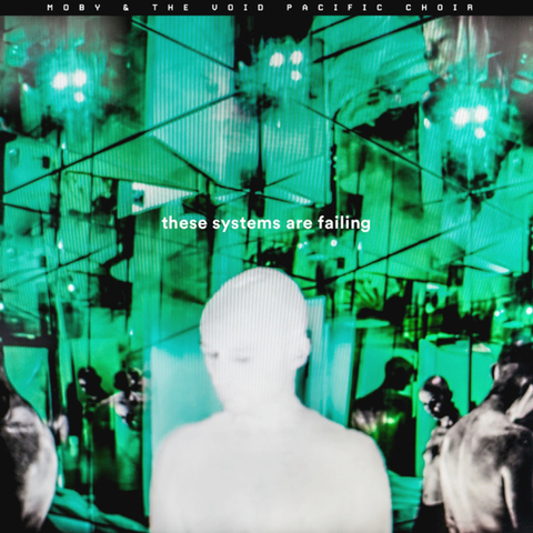 Moby & The Void Pacific Choir / These Systems Are Failing (RU)(CD)