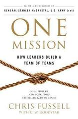 One Mission : How Leaders Build A Team Of Teams