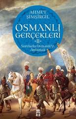 Osmanlı Gerçekleri 2-Sorularla Osmanlıyı Anlamak