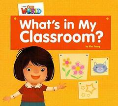 Our World 1: Big Rdr - What's in My Classroom? ...
