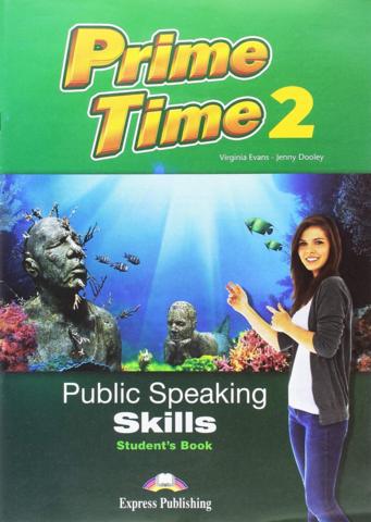 Prime Time 2 PUBLIC SPEAKING SKILLS Student's book