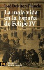 Mala vida en la Espana de Felipe IV