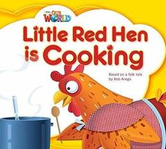 Our World 1: Rdr - Little Red Hen (BrE)