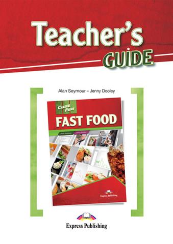 Fast Food - индустрия быстрого питания Teacher's Guide