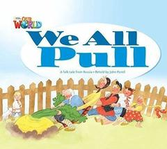 Our World 1: Rdr - We all Pull (BrE)