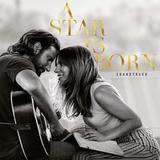 Soundtrack / Lady Gaga & Bradley Cooper: A Star Is Born (2LP)